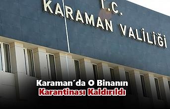Karaman'da O Binanın Karantinası Kaldırıldı