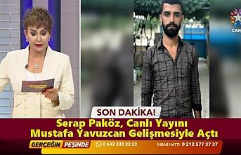 Serap Paköz, Canlı Yayını Mustafa Yavuzcan Gelişmesiyle...