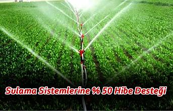 Sulama Sistemlerine % 50 Hibe Desteği