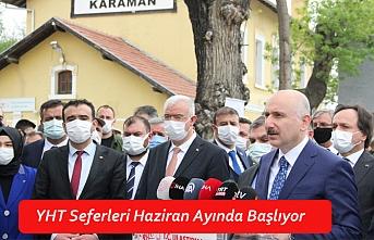 """Bakan Karaismailoğlu : """"Müjde Vermeye Geldim, YHT Seferleri Haziran Ayında Başlıyor"""""""