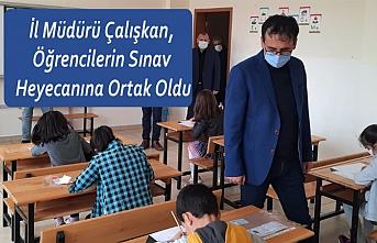 İl Müdürü Çalışkan, Öğrencilerin Sınav Heyecanına...