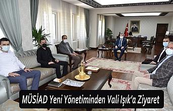 MÜSİAD Yeni Yönetiminden Vali Işık'a Ziyaret