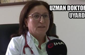 Uzman Doktor Uyardı
