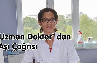 Uzman Doktor' dan Aşı Çağrısı