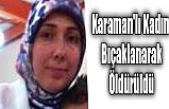 Amsterdam'da Yaşayan Karaman'lı Kadın Bıçaklanarak Öldürüldü