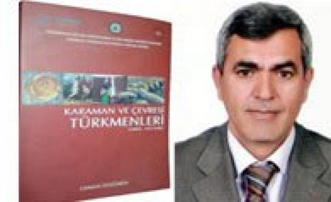 Karaman Çevresi Ve Türkmenleri Konulu Kitap Çikti