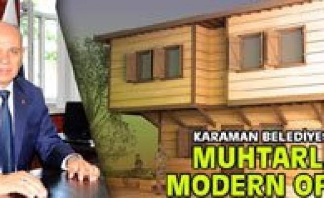 Karaman Belediyesi`nden Muhtarlara Modern Ofisler
