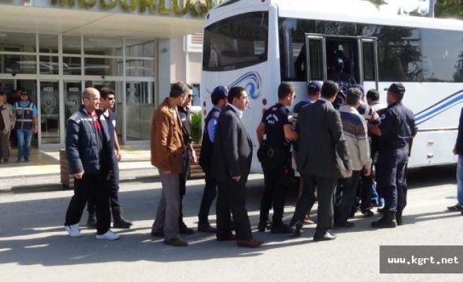 FETÖ/PDY Operasyonunda Gözaltına Alınan 19 Kişi Adliyeye Sevk Edildi