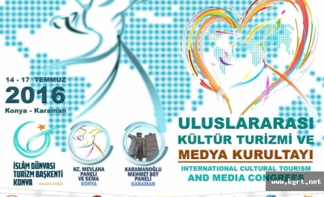 Konya Ve Karaman Uluslar Arası Kültür Turizmi Ve Medya Kurultayına Hazırlanıyor