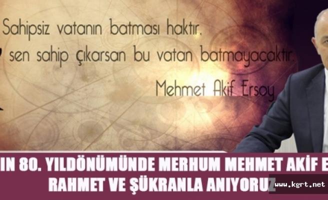 """Başkan Çalışkan: """"Mehmet Akif'i Rahmet Ve Şükranla Anıyoruz"""""""